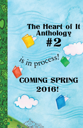 The Heart of It Anthology #2 is in process