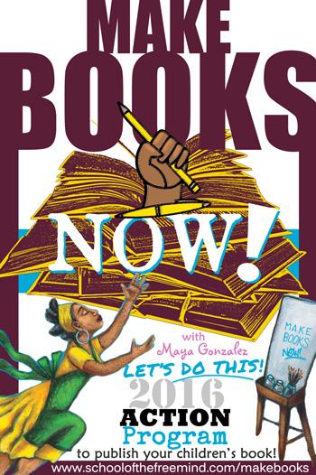 Make Books Now! 2016 Action Program with Maya Gonzalez