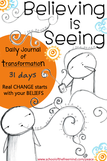 Believing is Seeing: Daily Journal of Transformation